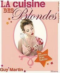 La cuisine des Blondes par Guy Martin