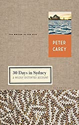 30 Days in Sydney: A Wildly Distorted Account (Writer and the City)