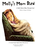 img - for Molly's Mom Died : A Child's Book of Hope Through Grief book / textbook / text book