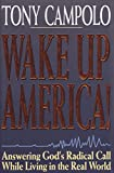 img - for Wake Up America!: Answering God's Radical Call While Living in the Real World book / textbook / text book