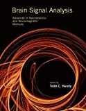 img - for Brain Signal Analysis: Advances in Neuroelectric and Neuromagnetic Methods (MIT Press) book / textbook / text book