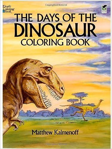 The Days of the Dinosaur Coloring Book: Matthew Kalmenoff ...