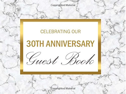 "Download Celebrating Our 30th Anniversary Guest Book: White Marble Message Book Softback 8.25"" x 6"" for Wedding/Business/Anniversary Party PDF"