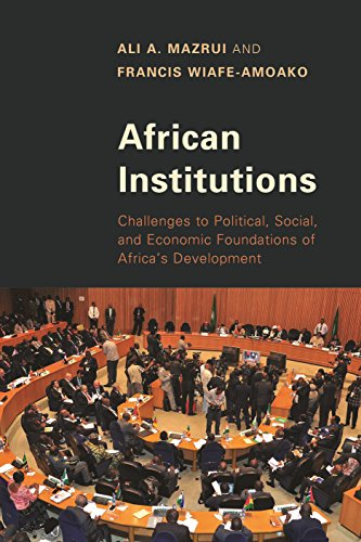 African Institutions: Challenges To Political, Social, And Economic Foundations Of Africa's Development