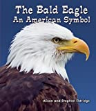 The Bald Eagle, Alison Eldridge and Stephen Eldridge, 1464400474