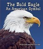 The Bald Eagle, Alison Eldridge and Stephen Eldridge, 1464400474