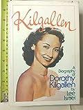 Kilgallen: A Biography of Dorothy Kilgallen by Lee Israel (1979-11-05)