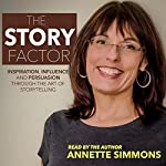 The Story Factor: 2nd Revised Edition | Annette Simmons