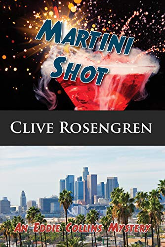 Martini Shot (An Eddie Collins Mystery Book 4) by [Rosengren, Clive]