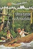 capa de A Casa da Árvore Mágica 6. Uma Tarde na Amazônia