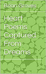 Heart Poems Captured From Dreams