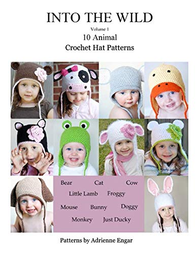 Hat Crochet Child Pattern (Into the Wild Volume 1: 10 Animal Crochet Hat Patterns)