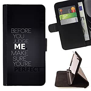 For Sony Xperia M2 BEFORE YOU JUDGE ME - TYPOGRAPHY Beautiful Print Wallet Leather Case Cover With Credit Card Slots And Stand Function