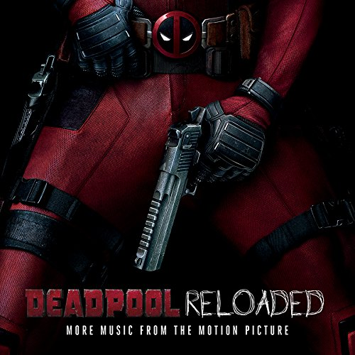 Price comparison product image Deadpool Reloaded (More Music From The Motion Picture)