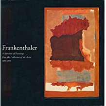 Frankenthaler a Selection of Paintings From the Collection of the Artist 1951-1992