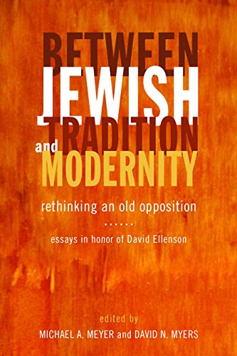 Between Jewish Praxis and Modernity: Rethinking an Old Opposition, Essays in Honor of David Ellenson