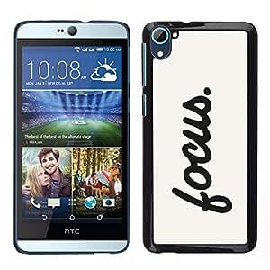 HTC Desire 826 dual Único Patrón Plástico Duro Fundas Cover Cubre Hard Case Cover - Focus Motivational Sign Quote Inspiration