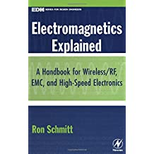 Electromagnetics Explained: A Handbook for Wireless/ RF, EMC, and High-Speed Electronics (EDN Series for Design Engineers)