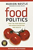Food Politics: How the Food Industry Influences Nutrition and Health (California Studies in Food and Culture) by Marion Nestle (2013-05-14)