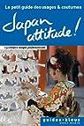 Japan Attitude ! Le petit guide des usages et coutumes : Japon, guide, usages et coutumes (Hors série - Guide Bleu) par Norbury