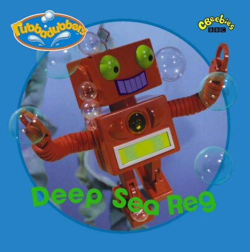 Deep Sea Reg  Rubbadubbers   BBC Worldwide  9780563491248  Amazon com  Books. Deep Sea Reg  Rubbadubbers   BBC Worldwide  9780563491248  Amazon