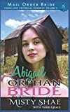 Mail Order Bride: Abigail - Orphan Bride (Young Love Historical Romance) by  Misty Shae in stock, buy online here