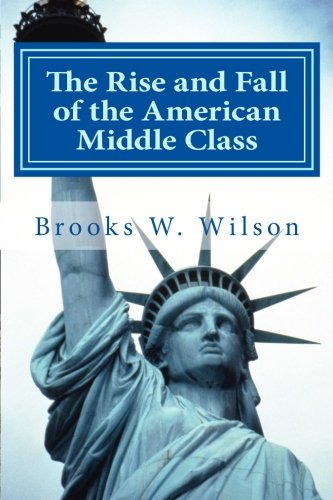 The Rise and Fall of the American Middle Class: As experienced by a Mormon member pdf epub