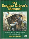 img - for The Engine Drivers Manual - How to Prepare Fire and Drive a Steam Locomotive book / textbook / text book