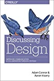 Discussing Design : Improving Communication and Collaboration Through Critique, Connor, Adam and Irizarry, Aaron, 149190240X