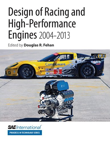 Design of Racing and High-Performance Engines 2004-2013 (Sae International Progress in Technology Series)