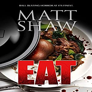Eat: An Extreme Horror Audiobook