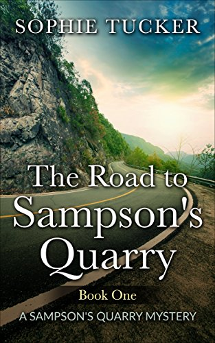 The Road to Sampson's Quarry (A Sampson's Quarry Mystery - Book One)