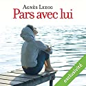 Pars avec lui Audiobook by Agnès Ledig Narrated by Anne-Sophie Nallino