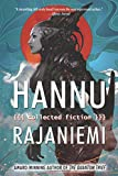 Image of Hannu Rajaniemi: Collected Fiction