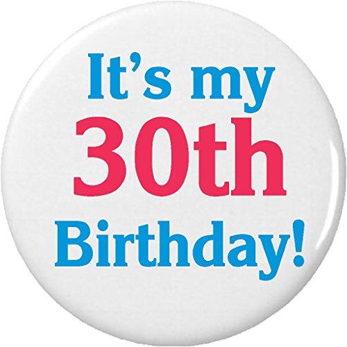 "It's my 30th Birthday! 2.25"" Large Pinback Button Pin Thirtieth Celebrate Happy"