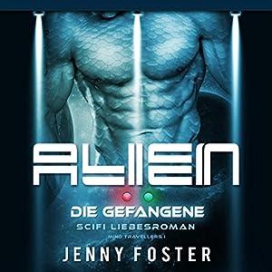Die Gefangene (Alien - Mind Travellers 1) Hörbuch