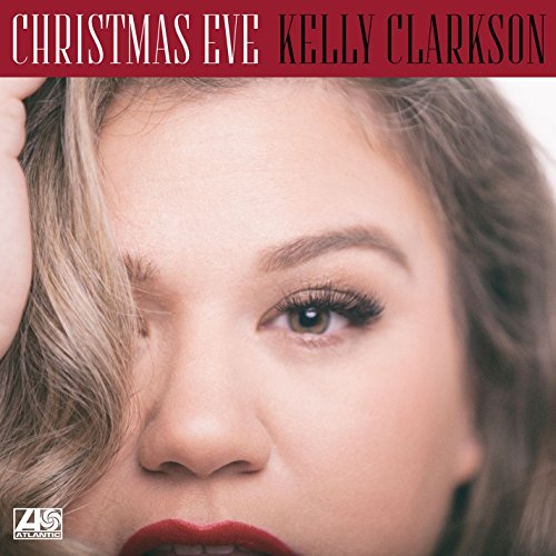 Christmas Eve (Kelly Clarkson Wrapped In Red)