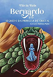 Bernardo e o segredo da princesa de cristal