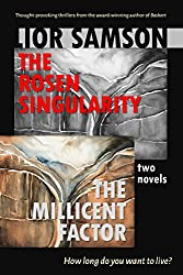 The Rosen Singularity - The Millicent Factor: Two Novels