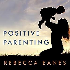 Positive Parenting Audiobook