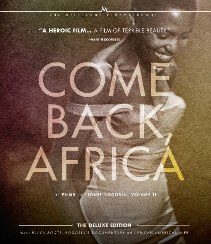 Come Back, Africa - The Films of Lionel Rogosin, Volume 2 [Blu-ray]