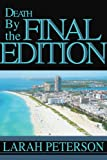 Death by the Final Edition, Larah Peterson, 0595276547