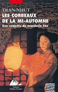 Les corbeaux de la mi-automne : une enquête du mandarin Tân, Tran-Nhut