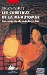 Enquête du mandarin Tân, tome 8 : Les corbeaux de la mi-Automne par Tran-Nhut