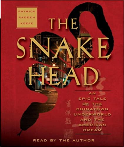 The Snakehead: An Epic Tale of the Chinatown Underworld and