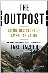 { THE OUTPOST: AN UNTOLD STORY OF AMERICAN VALOR } By Tapper, Jake ( Author ) [ Nov - 2012 ] [ Hardcover ]