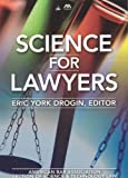 Science for Lawyers, Eric York Drogin, 1590319265