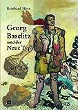 Georg Baselitz und der Neue Typ : Die Frühen Werke, Herz, Reinhard, 3631637780