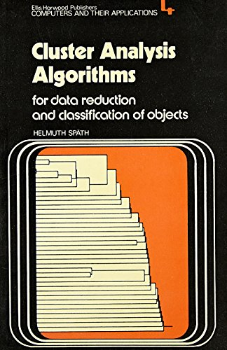 Cluster Analysis Algorithms for Data Reduction and Classification of Objects (Ellis Horwood Series in Computers and Thei