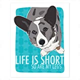 Blue Merle Cardigan Welsh Corgi Art - Life is Short So Are My Legs - Pop Doggie Dog Art Poster Sign Prints with Funny Sayings - 8 by 10 inches
